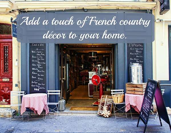 Getting The Rustic French Country Decor In Your Home